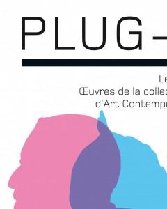 exposition temporaire PLUG-IN II 12 février au 29 mai 2011